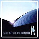 Carol Masters Re:Mastered