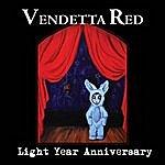 Vendetta Red Light Year Anniversary
