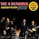 The 4 Seasons The 4 Seasons Entertain You
