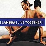 Lambda Live Together