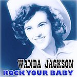 Wanda Jackson Rock Your Baby