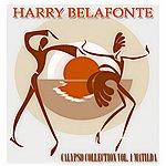 Harry Belafonte Calypso Collection Vol. 1 Matilda (45 Original Songs)