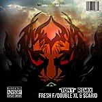 Fresh Tony Remix (Feat. Double Xl & Scario)