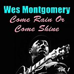 Wes Montgomery Come Rain Or Come Shine, Vol 1