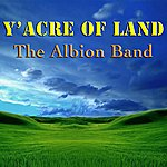 The Albion Band Y'acre Of Land