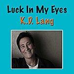k.d. lang Luck In My Eyes