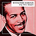 Wynonie Harris Dig This Boogie