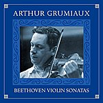 Arthur Grumiaux Beethoven: Violin Sonatas