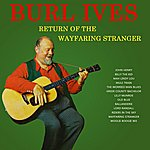 Burl Ives Return Of The Wayfaring Stranger