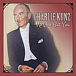 Charlie Kunz No One But You