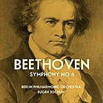 Berlin Philharmonic Orchestra Beethoven: Symphony No 6