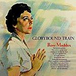 Rose Maddox Glorybound Train