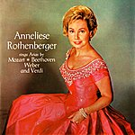 Anneliese Rothenberger Sings Arias