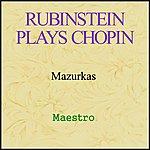 Artur Rubinstein Rubinstein Plays Chopin - Mazurkas