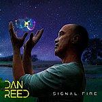 Dan Reed Signal Fire