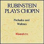 Artur Rubinstein Rubinstein Plays Chopin - Preludes And Waltzes