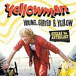 Yellowman Reggae Anthology: Young, Gifted And Yellow