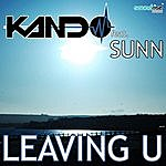 Kando Leaving U (Feat. Sunn)