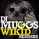 DJ Muggs Wikid Remixes