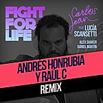 Carlos Jean Fight For Life (Raul C & Andrés Honrubia Pr Remix) [Feat. Lucía Scansetti, Alex Shaker & Daniel Martín]