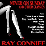 Ray Conniff Never On Sunday And Other Classics
