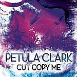 Petula Clark Cut Copy Me Remix Ep