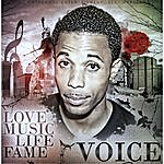 Voice Love, Music, Life, Fame