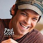 Paul Scott Make Me Believe