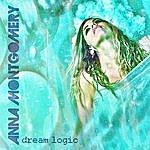 Anna Montgomery Dream Logic