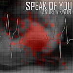 Andrew Kwon Speak Of You