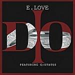 E-Love I Do (Feat. G-Status)