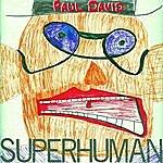 Paul David Superhuman (Feat. Dr. Fink)