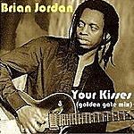 Brian Jordan Your Kisses (Golden Gate Mix)