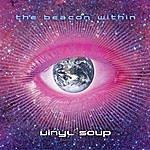 Vinyl Soup The Beacon Within