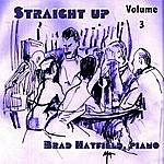 Brad Hatfield Straight Up: Jazz And Cocktails, Vol. 3