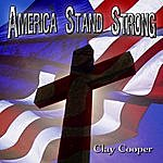 Clay Cooper America Stand Strong