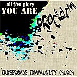 Proclaim All The Glory You Are