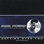 Angel Moreno Getting Over You (504 Remixes)