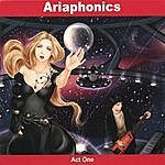 Ariaphonics Act One