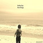 Bobby Day New Wings