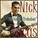 Nick Lucas The Singing Trobadour