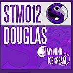 Douglas In My Mind / Ice Cream