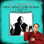 Rahat Fateh Ali Khan 20 Greatest Hits - Ustad Nusrat Fateh Ali Khan - A Tribute By Rahat Fateh Ali Khan