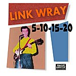 Link Wray 5-10-15-20 (Ep)