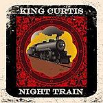 King Curtis Night Train