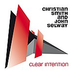 Christian Smith & John Selway Clear Intention