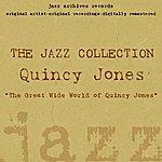 Quincy Jones The Great Wide World Of Quincy Jones