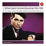 William Kapell William Kappell: Complete Recordings 1944 - 1953