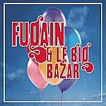 Michel Fugain Michel Fugain, Les Années Big Bazar
