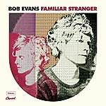 Bob Evans Familiar Stranger